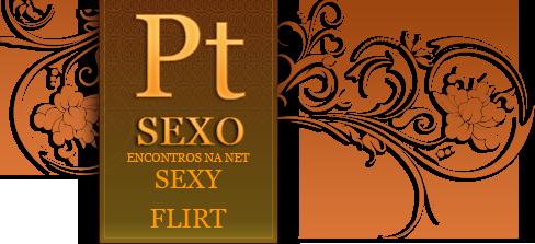 ptsexo - encontros na net em portugal - sexy flirt